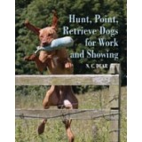 Hunt, Point, Retrieve Dogs for Working and Showing